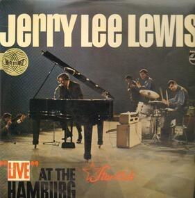 Jerry Lee Lewis - 'Live' At The 'Star-Club' Hamburg