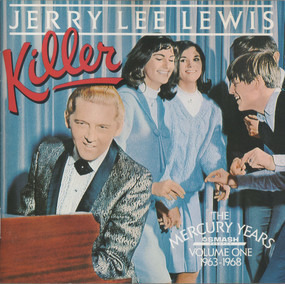 Jerry Lee Lewis - Killer : The Mercury Years Volume One 1963-1968