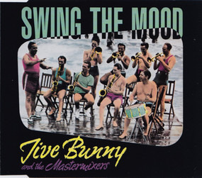 Jive Bunny & the Mastermixers - Swing the Mood