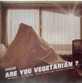 Joakim - Are You Vegetarian ? / The Minimum Of Life