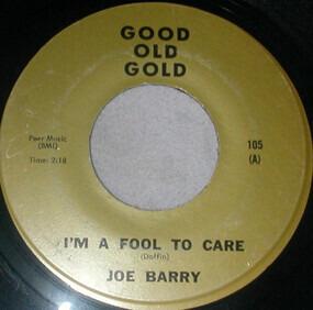 Joe Barry - I'm A Fool To Care / Ka-Ding Dong