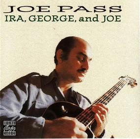 Joe Pass - Ira, George, And Joe