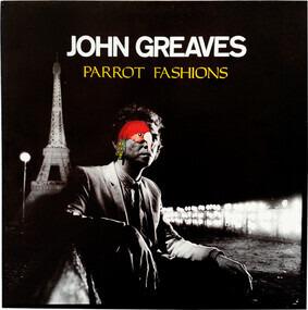 John Greaves - Parrot Fashions