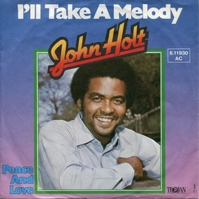 John Holt - I'll Take A Melody