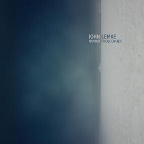 JOHN LEMKE - Nomad Frequencies