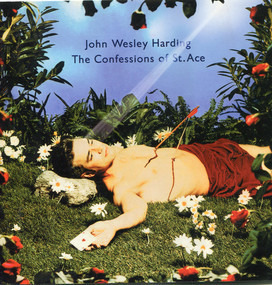 John Wesley Harding - The Confessions Of St.Ace
