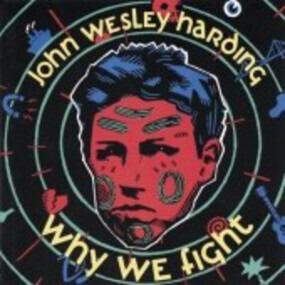 John Wesley Harding - Why We Fight