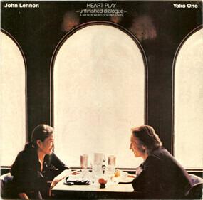 John Lennon & Yoko Ono - Heart Play: Unfinished Dialogue