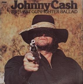 Johnny Cash - The Last Gunfighter Ballad