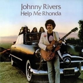Johnny Rivers - Help Me Rhonda