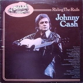 Johnny Cash - Riding The Rails