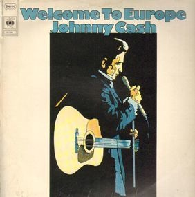 Johnny Cash - Welcome To Europe