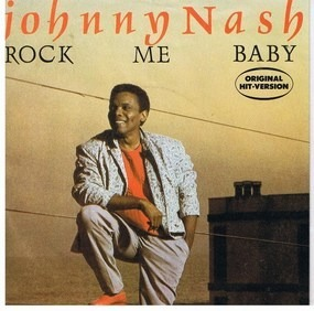 Johnny Nash - Rock Me Baby / Love Theme From 'Rock Me Baby'