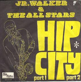 Junior Walker & The All Stars - Hip City