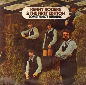 Kenny Rogers & the First Edition - Something's Burning