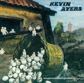 Kevin Ayers - Whatevershebringswesing