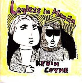 Kevin Coyne - Legless in Manila