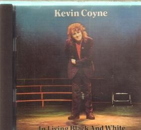Kevin Coyne - In Living Black And White