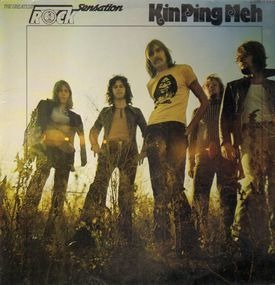 Kin Ping Meh - The Greatest Rock Sensation