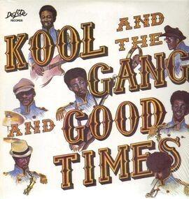 Kool & the Gang - Good Times