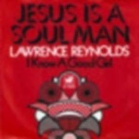 Lawrence Reynolds - Jesus Is a Soul Man
