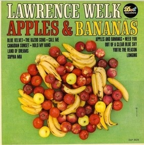 Lawrence Welk - Apples And Bananas