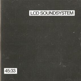 LCD Soundsystem - 45:33