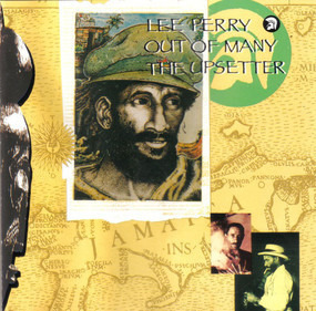 Lee 'Scratch' Perry - Out Of Many, The Upsetter