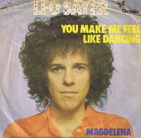 Leo Sayer - You Make Me Feel Like Dancing / Magdelena