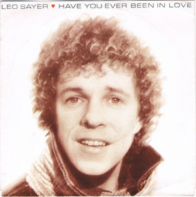 Leo Sayer - Have You Ever Been in Love