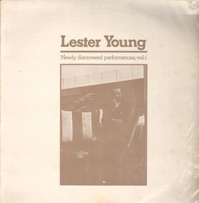 Lester Young - Newly Discovered Performances, Vol.1