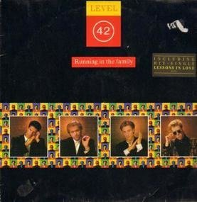 Level 42 - Running In The Familiy