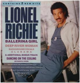 Lionel Richie - Ballerina Girl / Deep River Woman / Dancing On The Ceiling