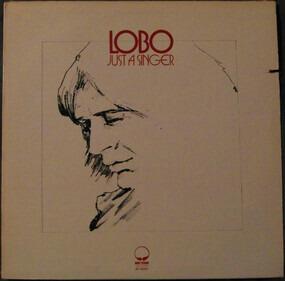 Lobo - Just a Singer