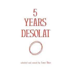 Loco Dice - 5 Years Desolat (Mixed CD/Unmixed MP3)
