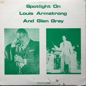 Louis Armstrong - Spotlight On Louis Armstrong And Glen Gray