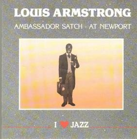 Louis Armstrong - Ambassador Satch - At nrewport