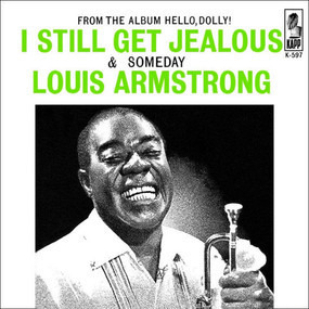 Louis Armstrong - I Still Get Jealous / Someday