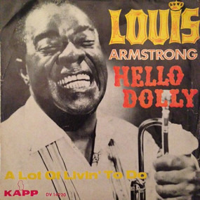 Louis Armstrong - Hello Dolly / A Lot Of Livin' To Do