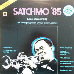 Louis Armstrong - Satchmo '85 - Die Unvergänglichen Erfolge Einer Legende