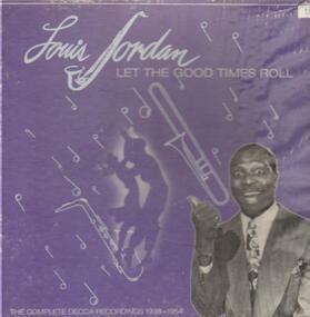 Louis Jordan - Let The Good Times Roll (1938-1954)