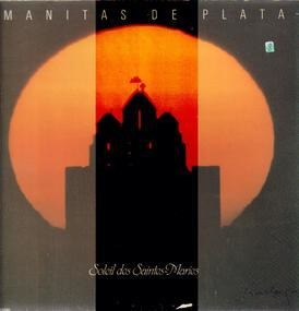 Manitas de Plata - Soleil Des Saintes-Maries