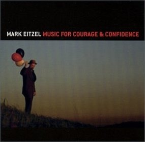 Mark Eitzel - Music for Courage & Confidence