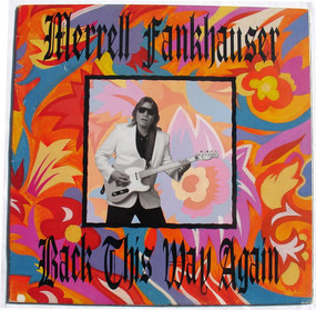 Merrell Fankhauser - Back This Way Again