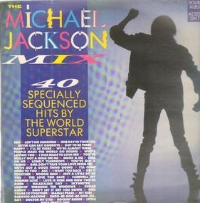 Michael Jackson - Mix - 40  Specially Sequenced Hits By The World Superstar