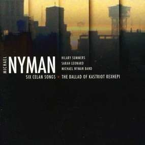 Michael Nyman - Six Celan Songs - The Ballad of Kastriot Rexhepi