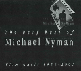 Michael Nyman - The Very Best Of Michael Nyman - Film Music 1980-2001