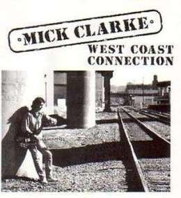 Mick Clarke - West Coast Connection