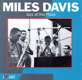 Miles Davis - Jazz At The Plaza