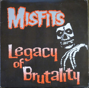 The Misfits - Legacy Of Brutality